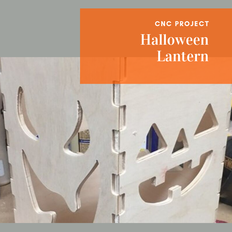 CNC Project: Halloween Lantern
