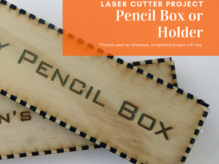 Laser Cutting Project: Pencil Box or Holder