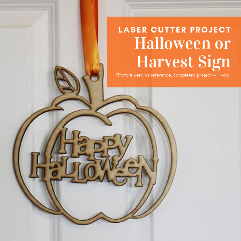 Laser Cutting Project: Halloween or Harvest Sign